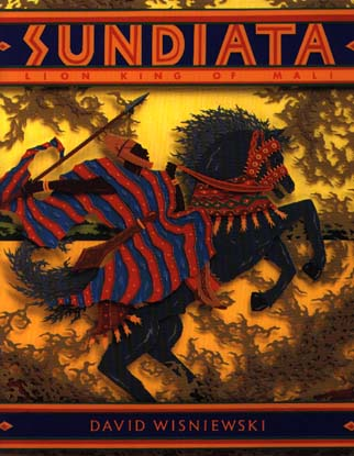 a review of the story sundiata an epic of old mali by david wisniewski Story of a 12-year-old boy who flees from egypt  wisniewski, david sundiata:  story about the ancient king of mali and how he defeated his enemies to.